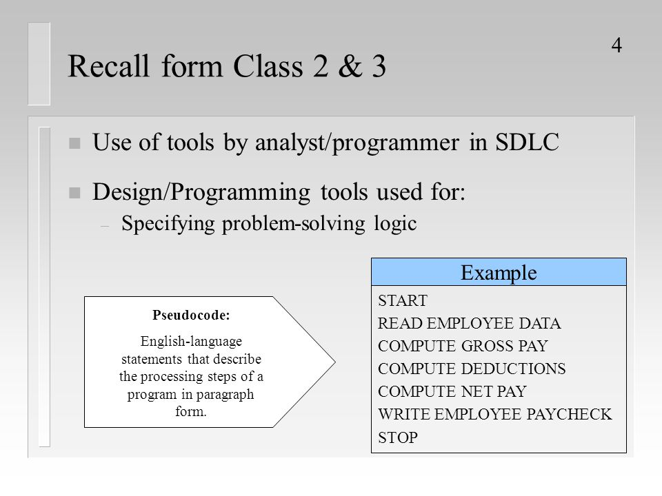Recall form Class 2 & 3 Use of tools by analyst/programmer in SDLC