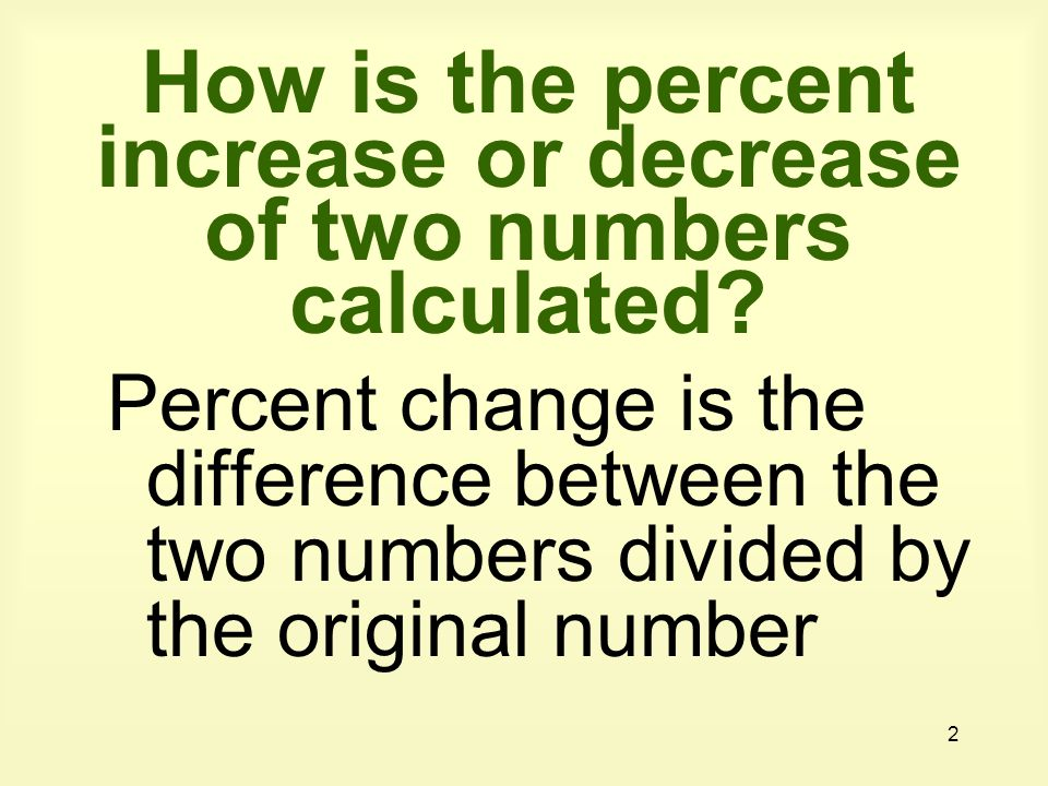 How is the percent increase or decrease of two numbers calculated