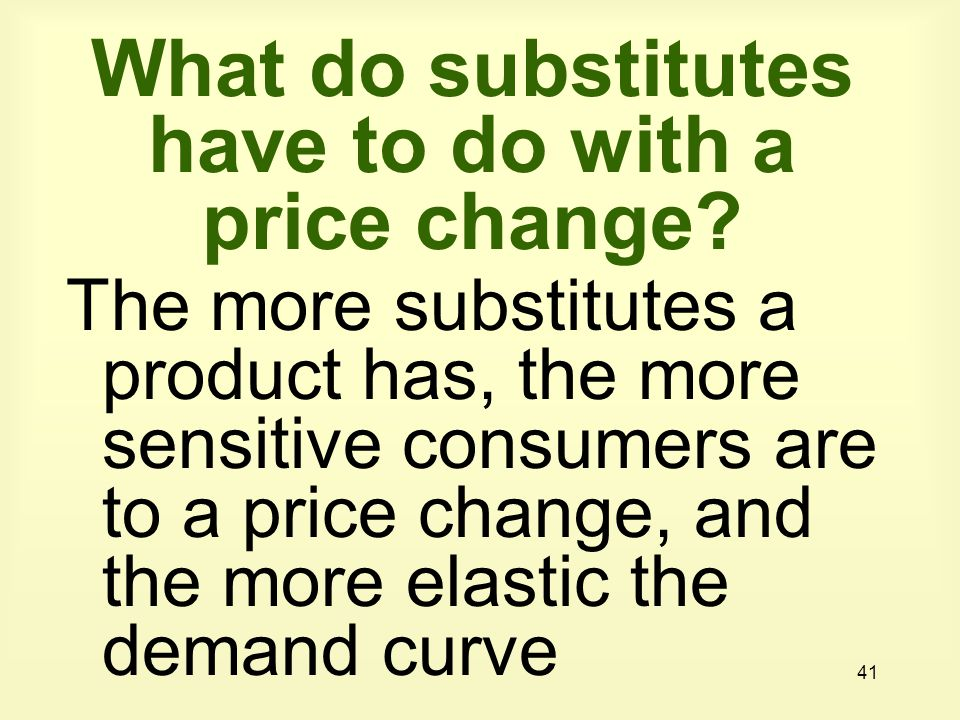 What do substitutes have to do with a price change