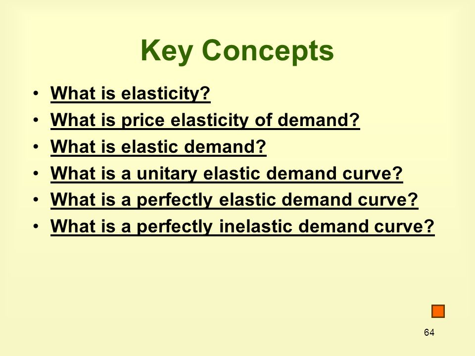 Key Concepts What is elasticity What is price elasticity of demand