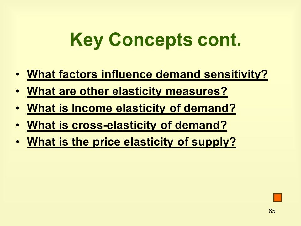Key Concepts cont. What factors influence demand sensitivity