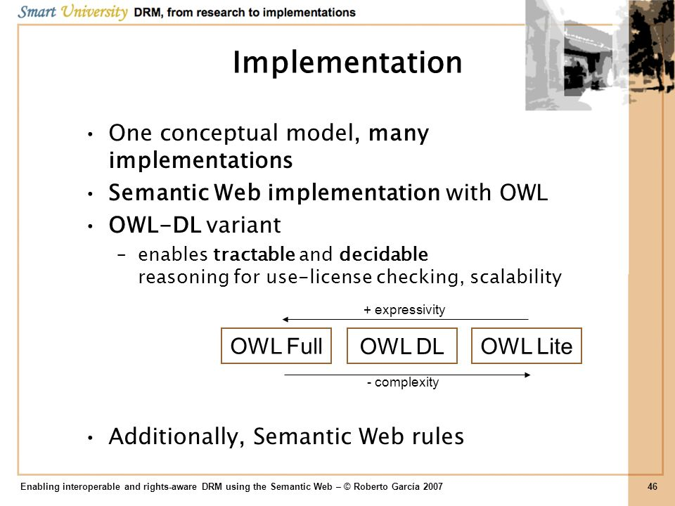 Implementation One conceptual model, many implementations