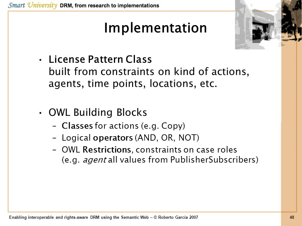 Implementation License Pattern Class built from constraints on kind of actions, agents, time points, locations, etc.