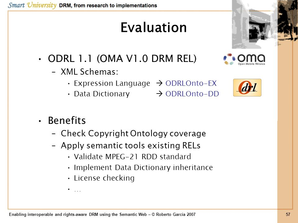 Evaluation ODRL 1.1 (OMA V1.0 DRM REL) Benefits XML Schemas: