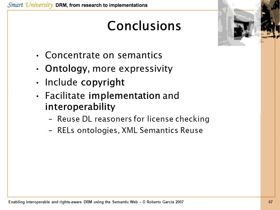 Conclusions Concentrate on semantics Ontology, more expressivity