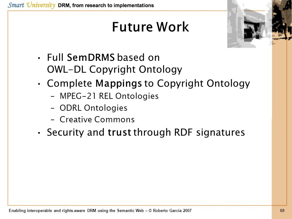 Future Work Full SemDRMS based on OWL-DL Copyright Ontology
