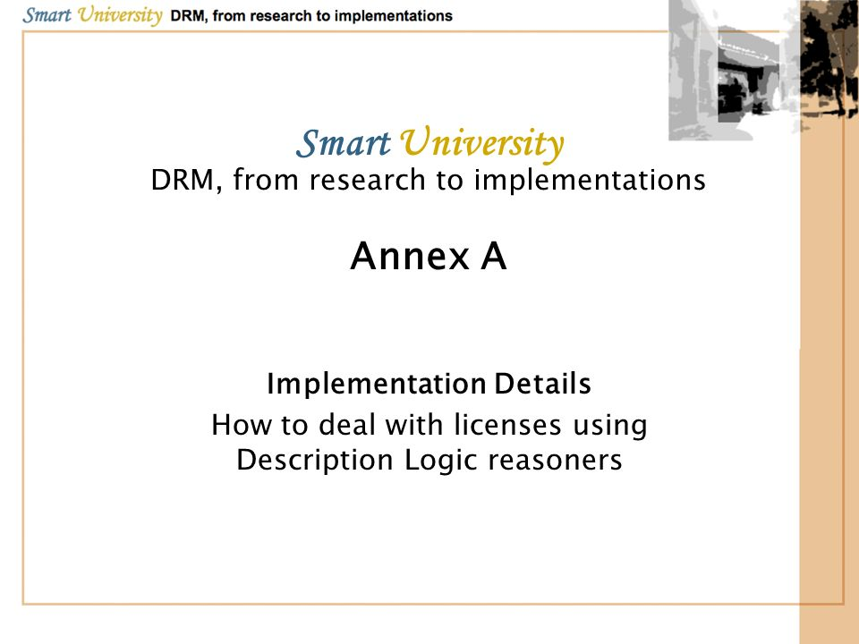 Smart University DRM, from research to implementations Annex A