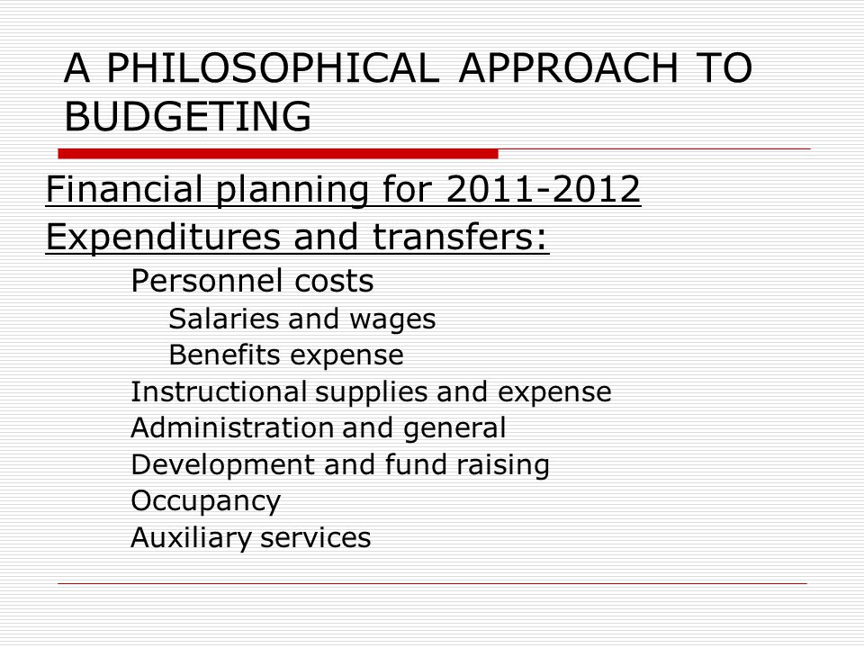 A PHILOSOPHICAL APPROACH TO BUDGETING