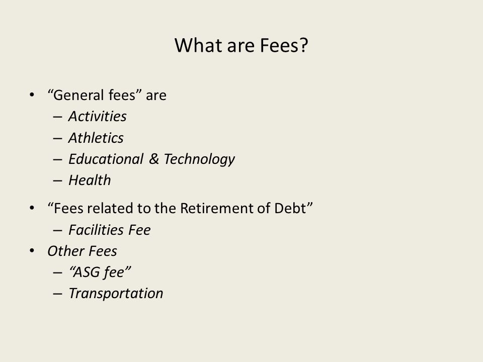 What are Fees General fees are Activities Athletics
