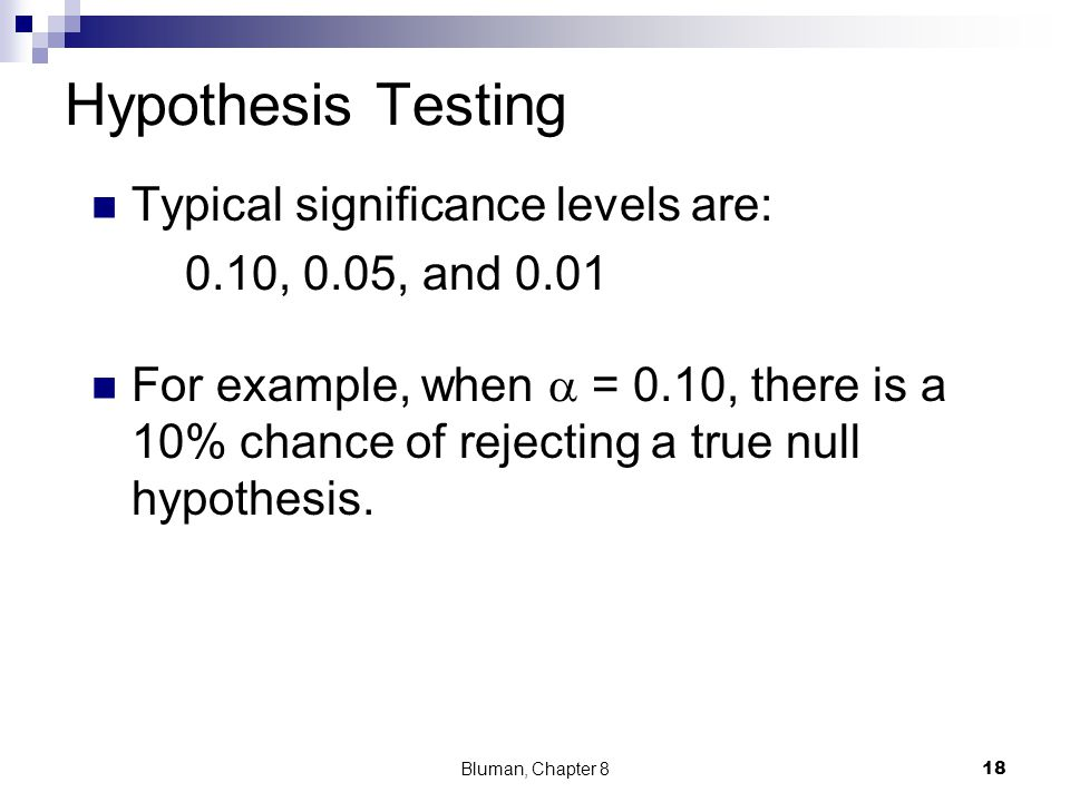 Hypothesis Testing Typical significance levels are: