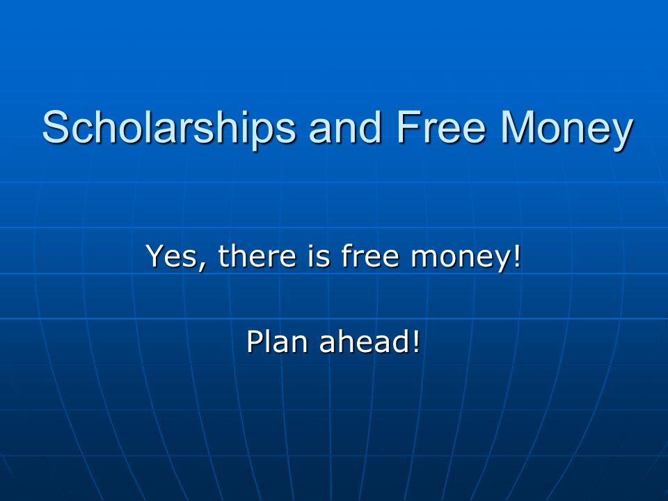 Scholarships and Free Money
