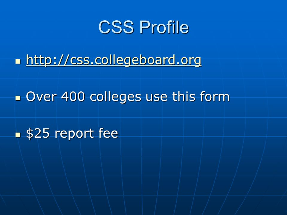 CSS Profile http://css.collegeboard.org