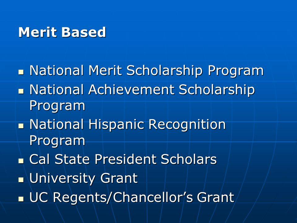 Merit Based National Merit Scholarship Program. National Achievement Scholarship Program. National Hispanic Recognition Program.