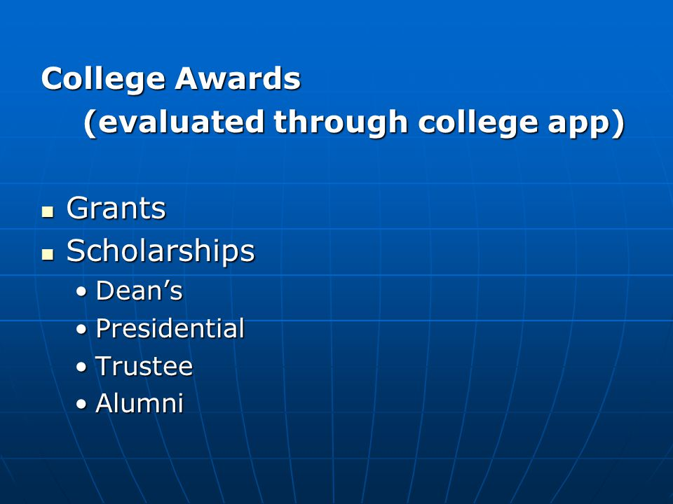 (evaluated through college app) Grants Scholarships
