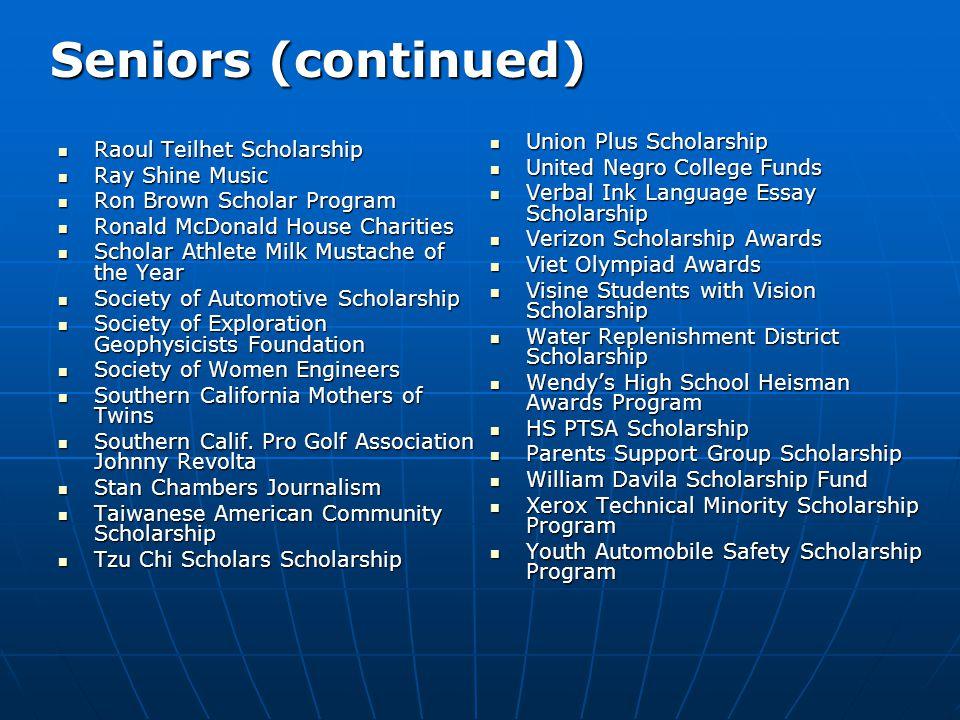 Seniors (continued) Union Plus Scholarship Raoul Teilhet Scholarship