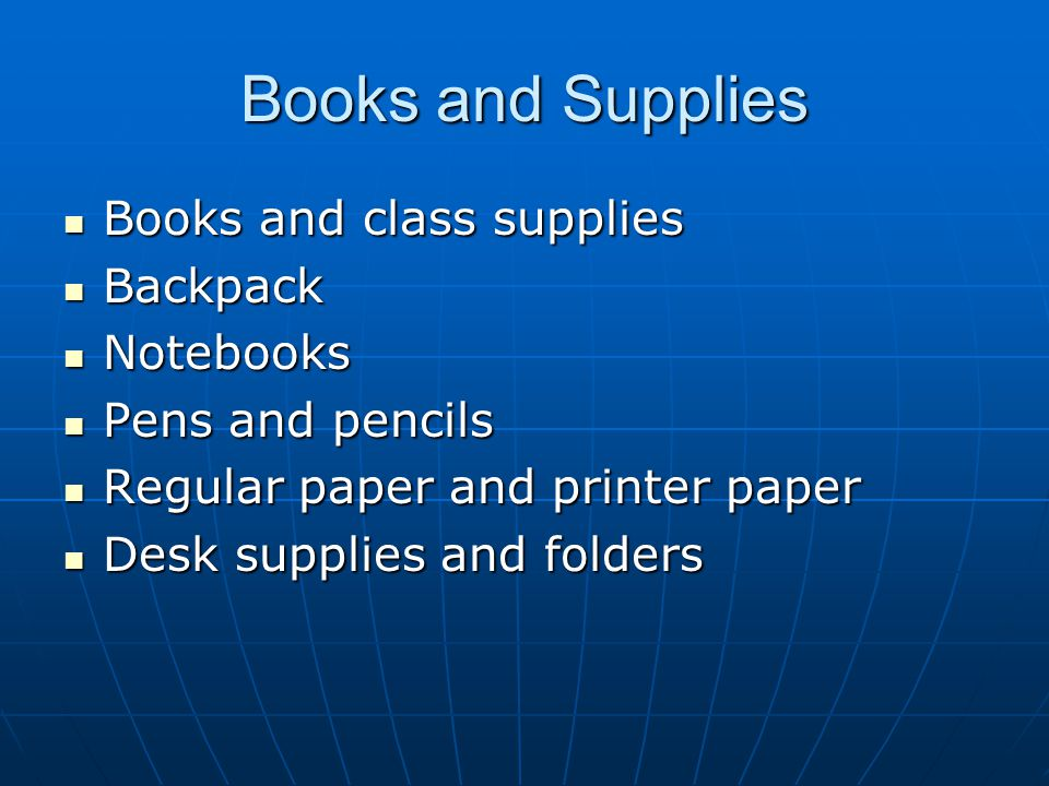 Books and Supplies Books and class supplies Backpack Notebooks