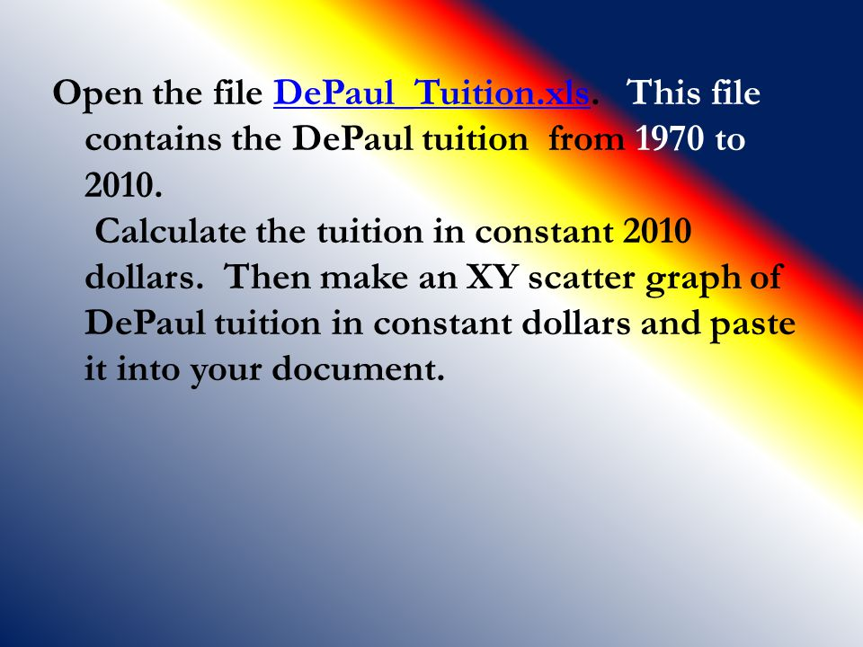 Open the file DePaul_Tuition. xls