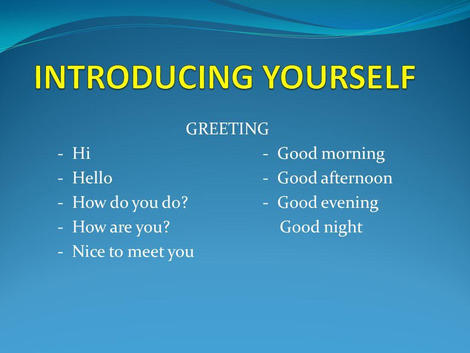 INTRODUCING YOURSELF GREETING - Hi - Good morning