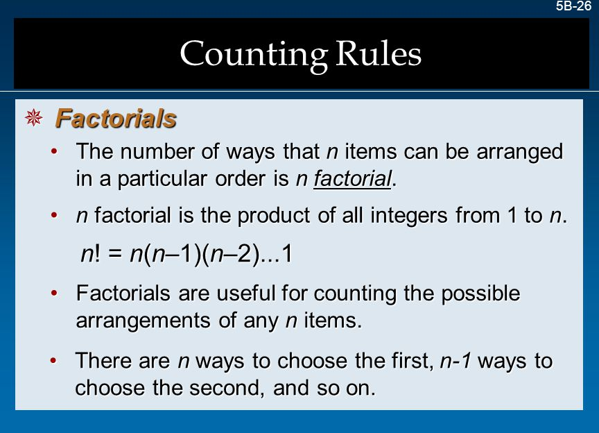 Counting Rules Factorials n! = n(n–1)(n–2)...1