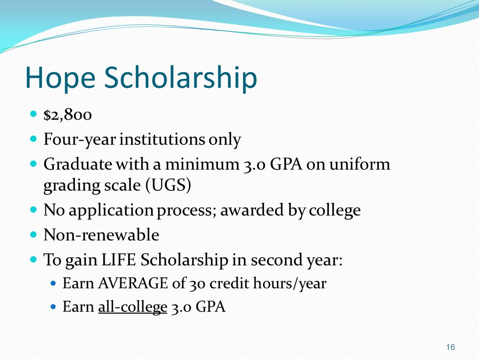 Hope Scholarship $2,800 Four-year institutions only