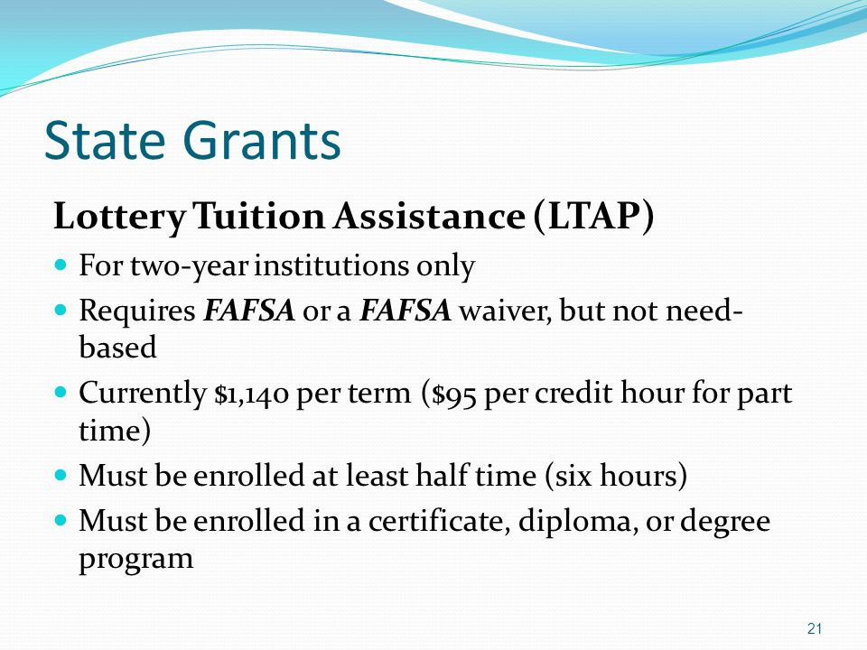 State Grants Lottery Tuition Assistance (LTAP)