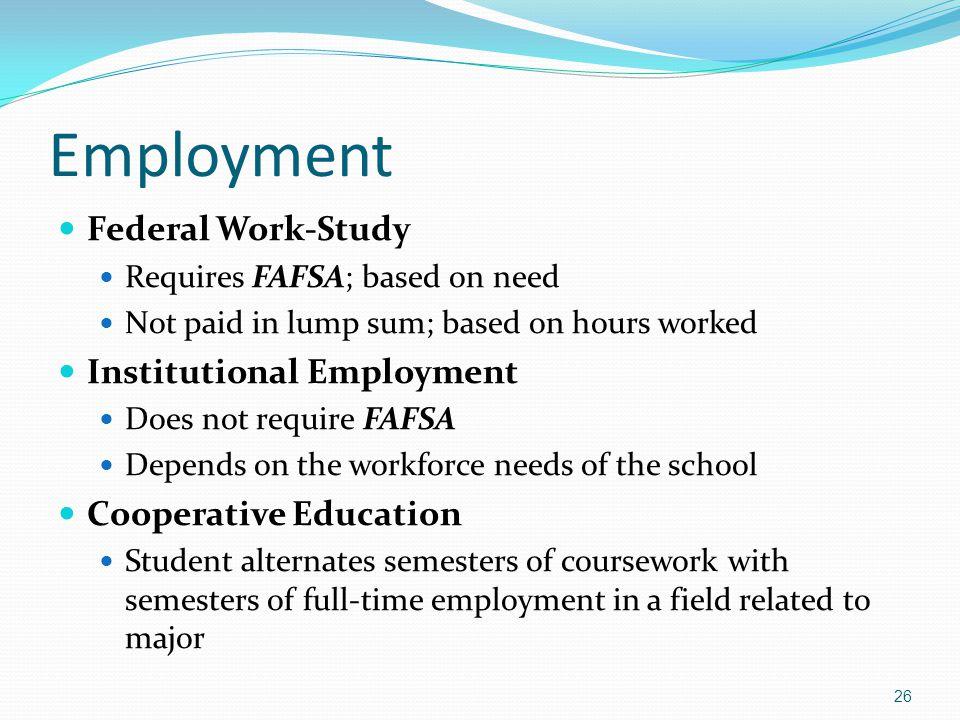 Employment Federal Work-Study Institutional Employment