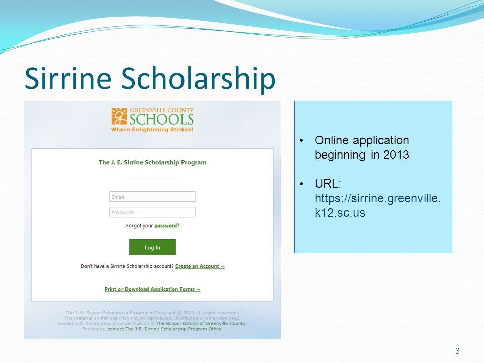 Sirrine Scholarship Online application beginning in 2013