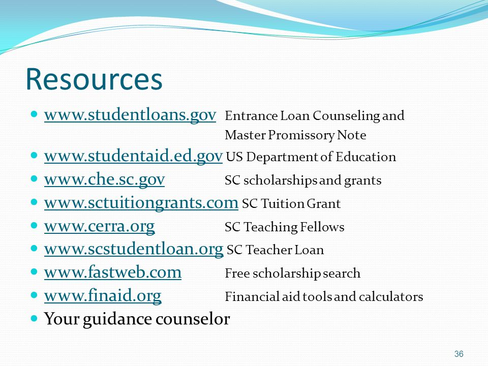Resources www.studentloans.gov Entrance Loan Counseling and