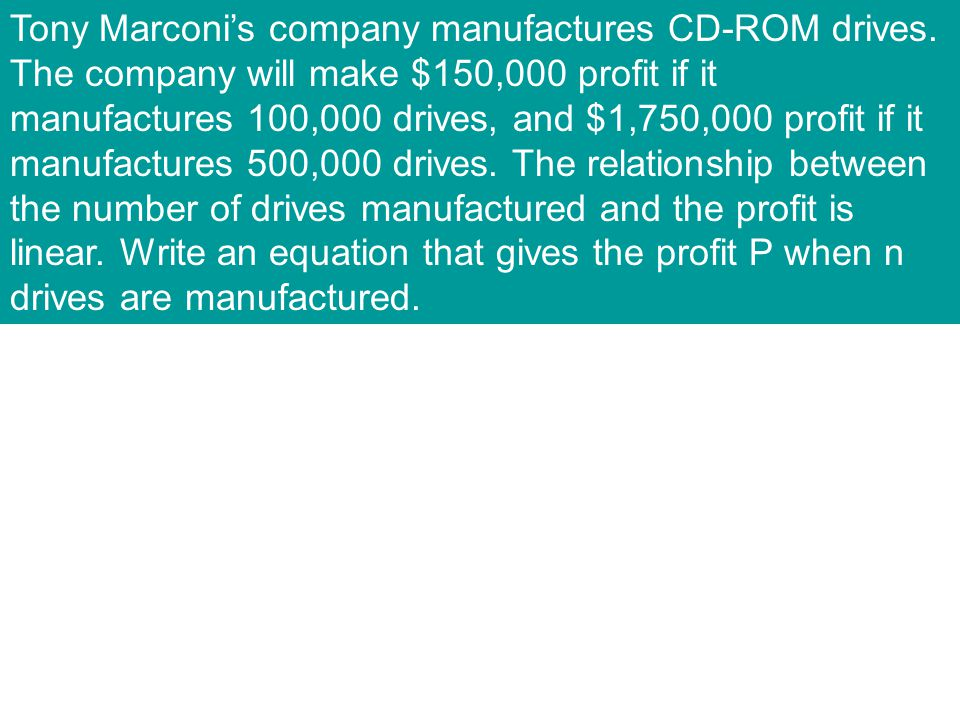 Tony Marconi's company manufactures CD-ROM drives