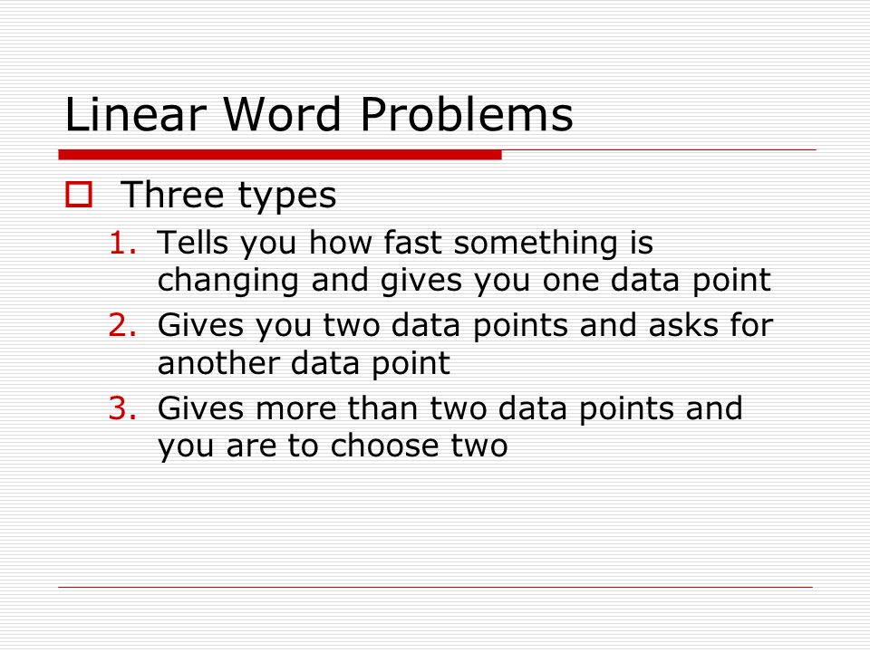 Linear Word Problems Three types