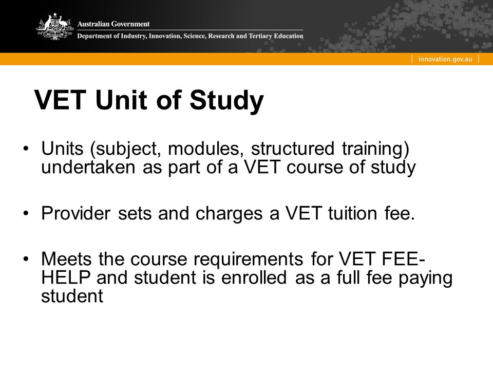 VET Unit of Study Units (subject, modules, structured training) undertaken as part of a VET course of study.