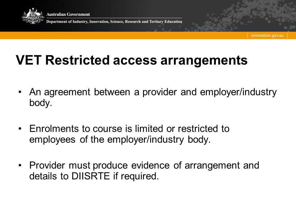 VET Restricted access arrangements