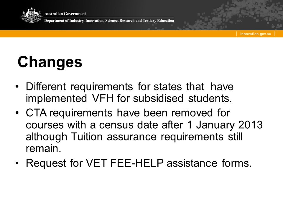 Changes Different requirements for states that have implemented VFH for subsidised students.