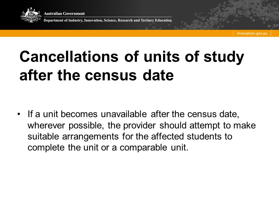 Cancellations of units of study after the census date