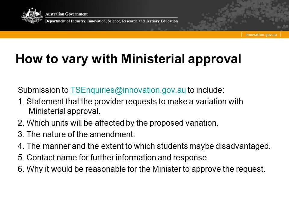How to vary with Ministerial approval