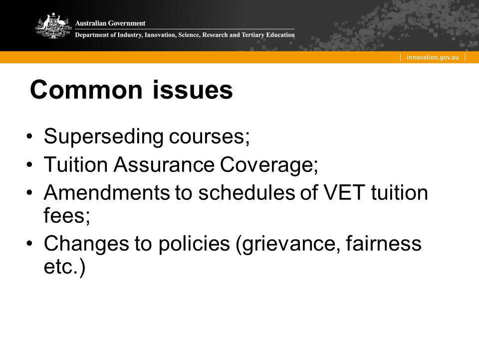Common issues Superseding courses; Tuition Assurance Coverage;
