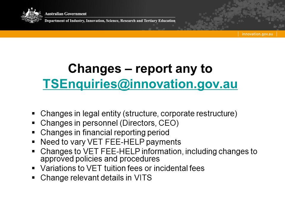 Changes – report any to TSEnquiries@innovation.gov.au