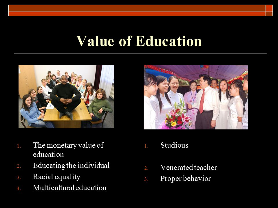 Value of Education The monetary value of education