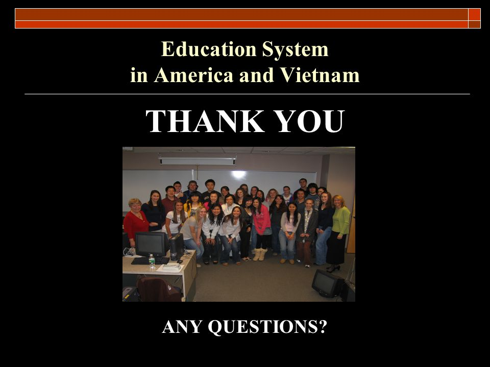 Education System in America and Vietnam