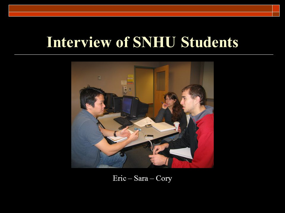 Interview of SNHU Students