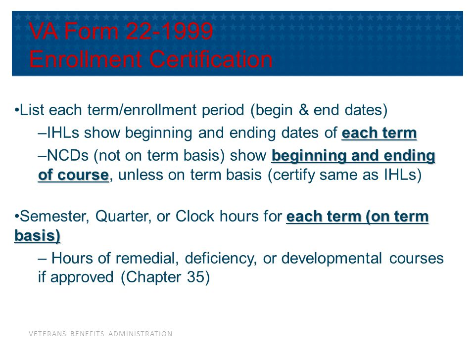VA Form 22-1999 - For NCD programs (on clock hours), clock hours of attendance per week.