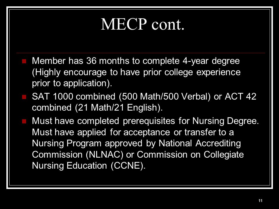 MECP cont. Member has 36 months to complete 4-year degree (Highly encourage to have prior college experience prior to application).