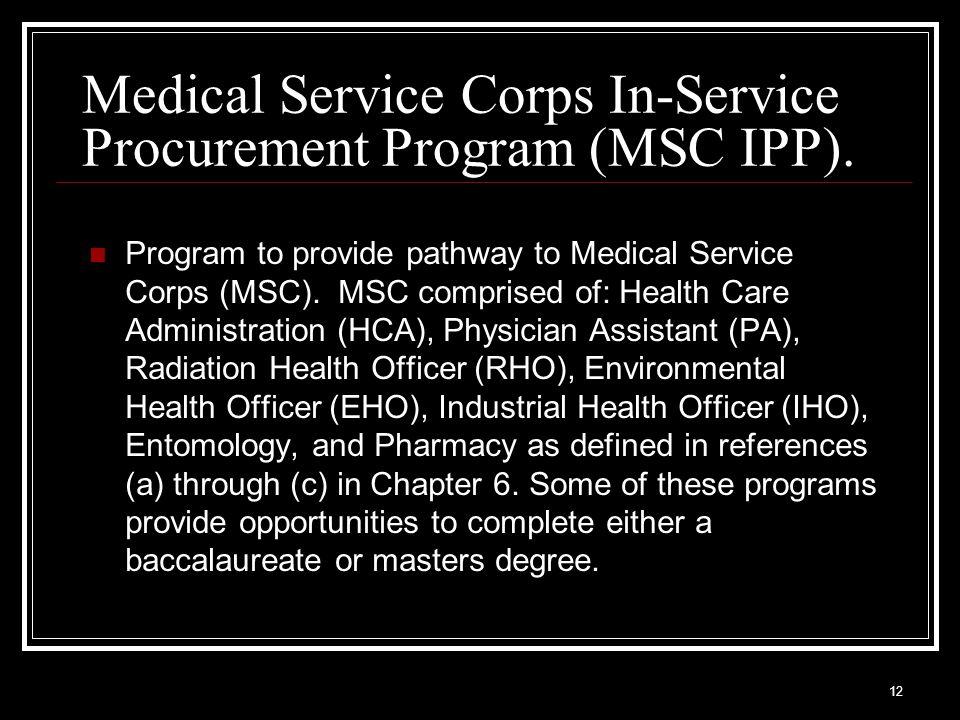 Medical Service Corps In-Service Procurement Program (MSC IPP).