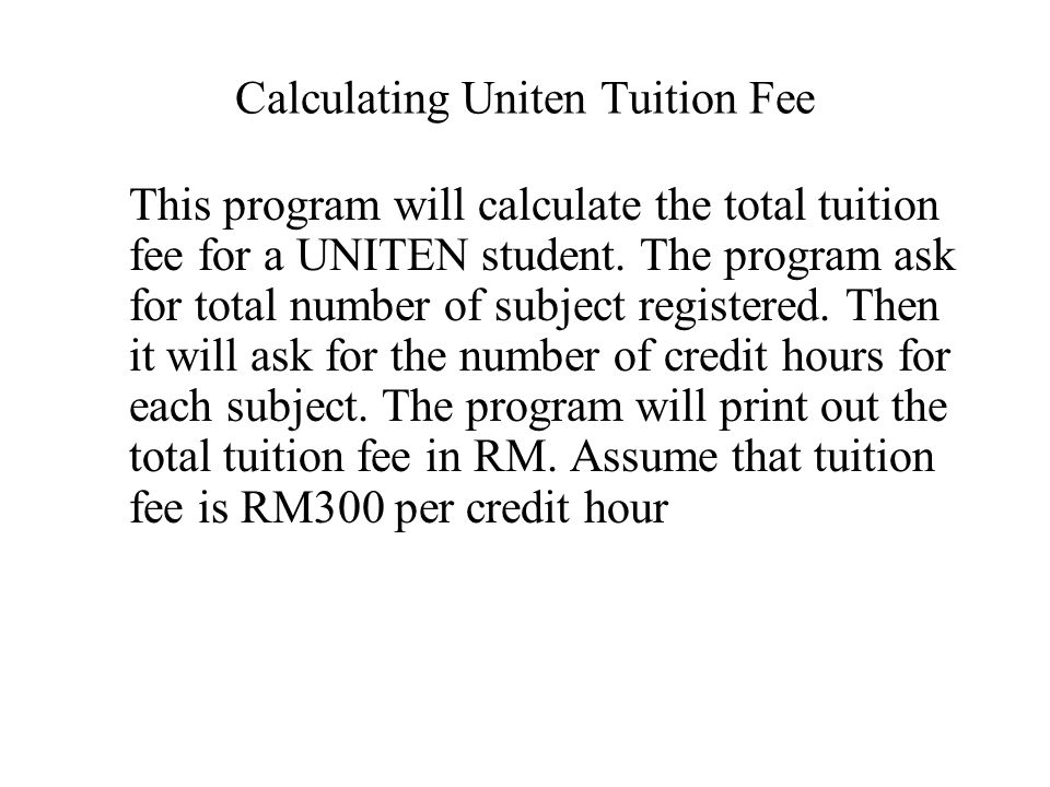 Calculating Uniten Tuition Fee