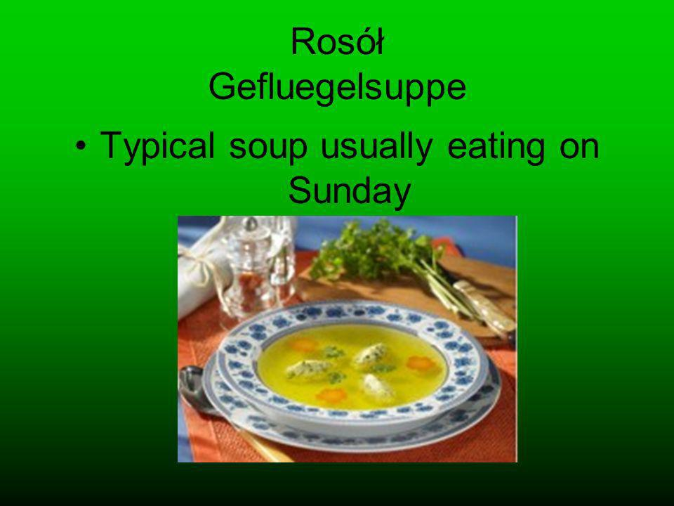 Typical soup usually eating on Sunday