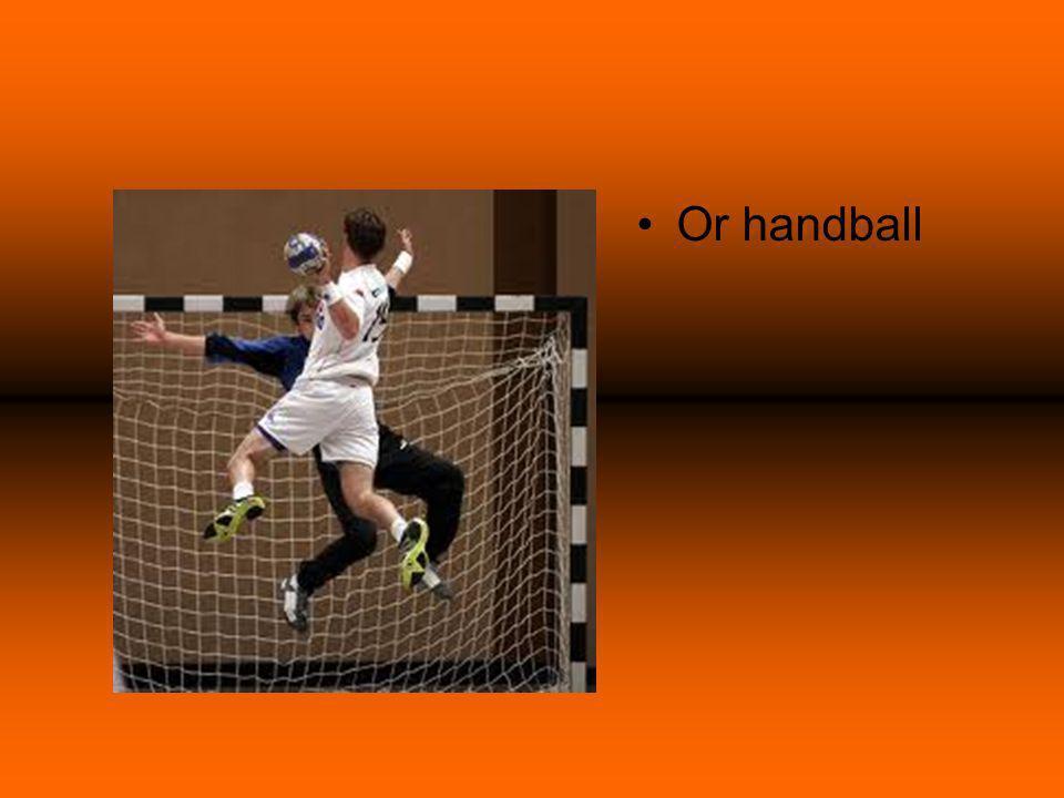 Or handball