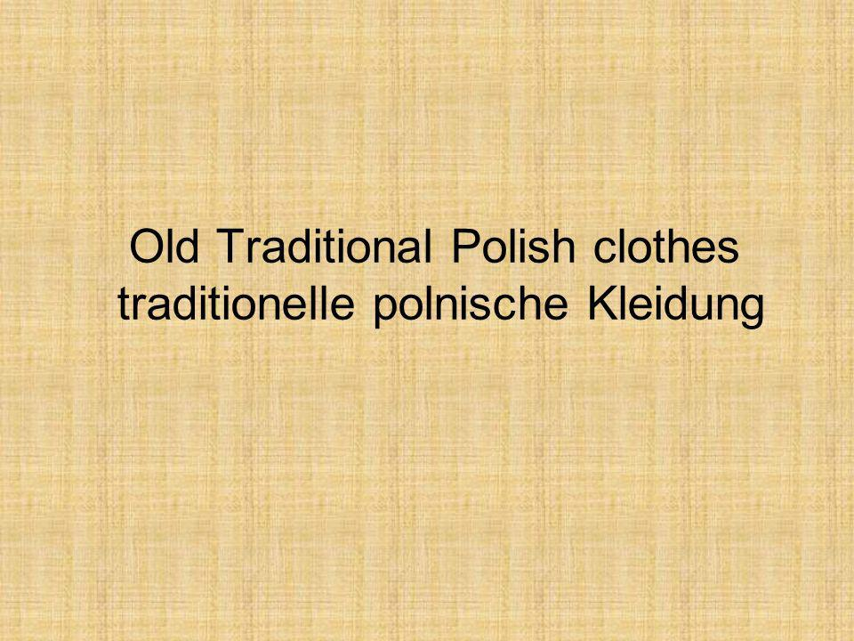 Old Traditional Polish clothes traditionelle polnische Kleidung