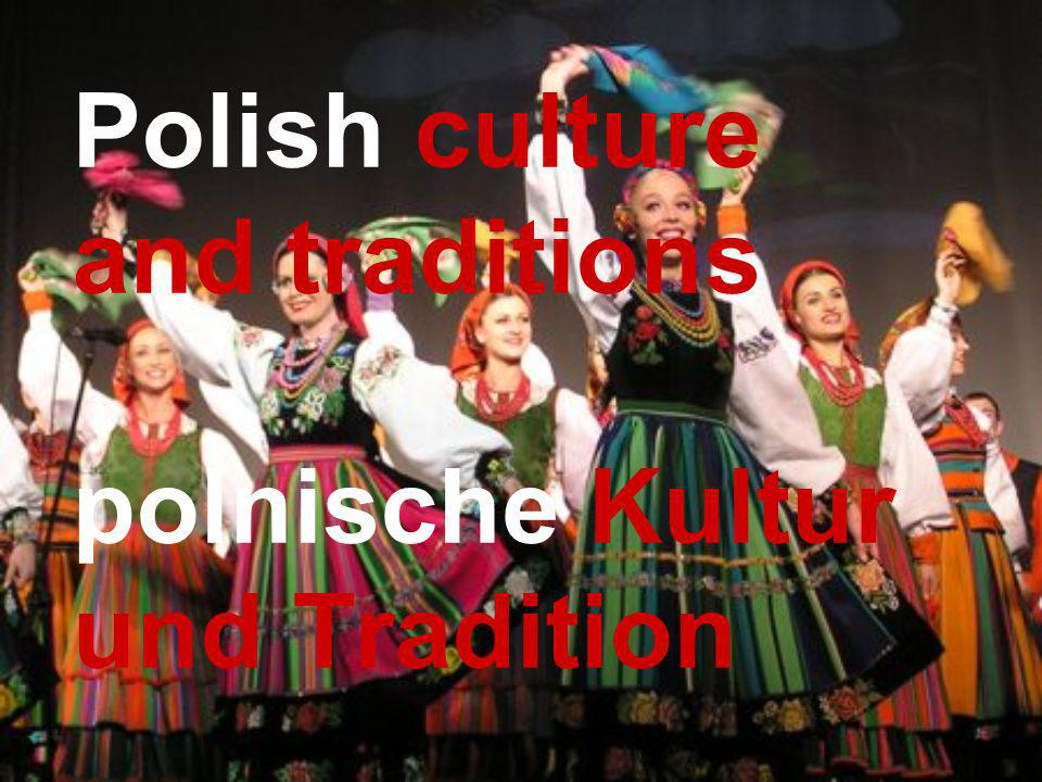 Polish culture and traditions polnische Kultur und Tradition