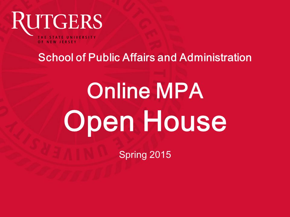 School of Public Affairs and Administration Online MPA Open House
