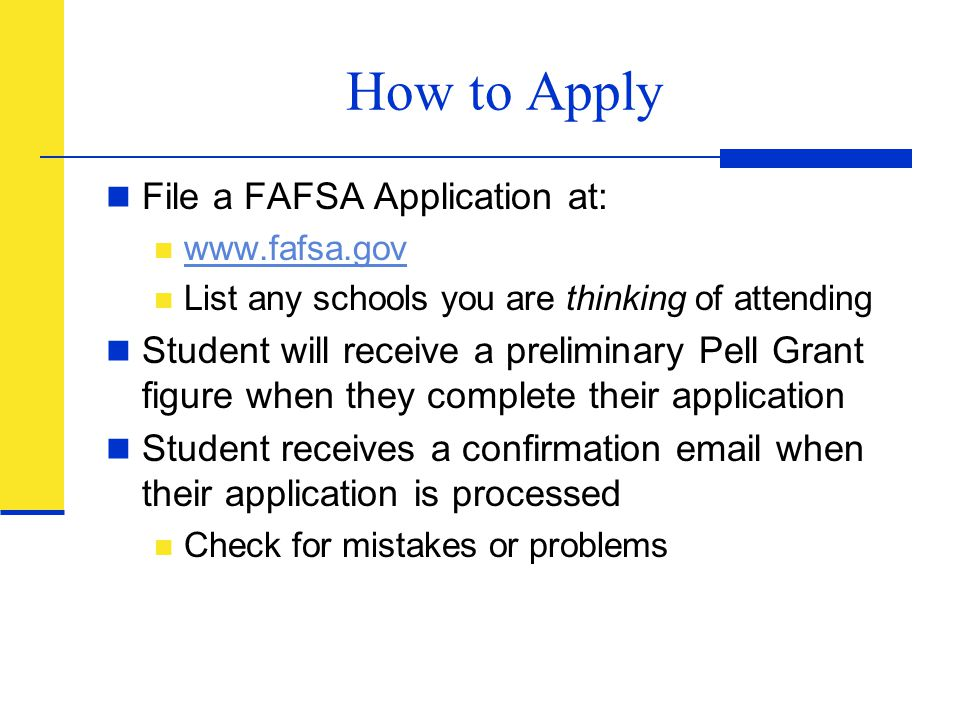 How to Apply File a FAFSA Application at: